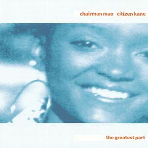 Chairman Mao & Citizen Kane The Greatest Part
