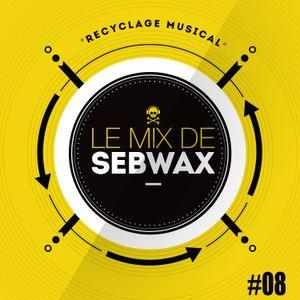 Le Mix de Sebwax #08 (mai 2017)