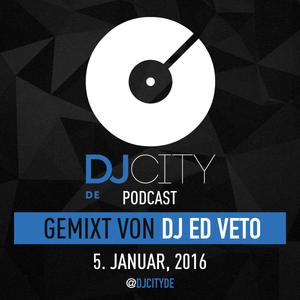 DJ Ed Veto - DJcity DE Podcast - 05/01/16