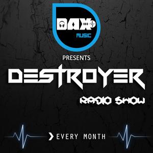 #002. Dax Present Destroyer Radio Show Episode 002
