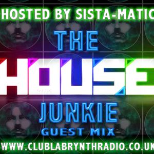 House Junkie Guest Mix -  Sista-Matic - Club Labrynth Radio - Sunday 25th October 15