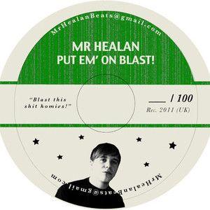 Mr Healan - Put Em On Blast