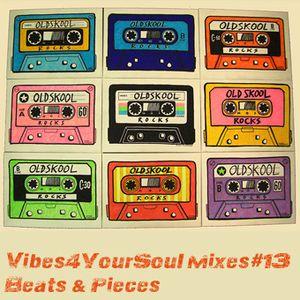 Vibes4YourSoul Mixes#13 - Beats & Pieces