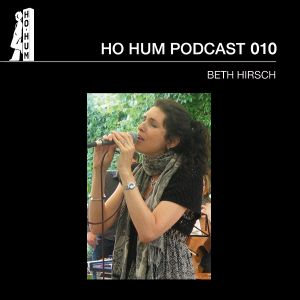 HOHUMPODCAST 010 - Beth Hirsch