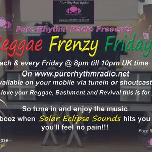 Solar Eclipse Sounds Reggae Frenzy Friday Show on Pure Rhythm Radio 15.08.2014