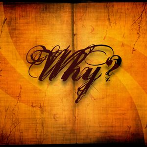 Why?: Why Don't I Always Feel the Presence of God?
