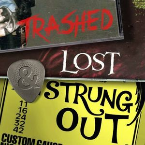 Trashed, Lost and Strungout 03/08/2015