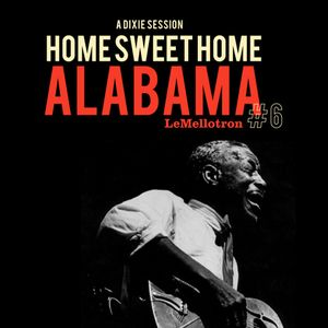 A Dixie Session: Home Sweet Home Alabama