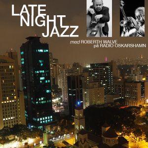 LATE NIGHT JAZZ #18 med Roberth Walve (170703) - Jazz At The Philharmonic Special & Swedish Jazz!