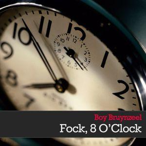 Boy Bruynzeel - Fock 8 O'Clock