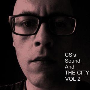 CS's Sound And The City Vol 2