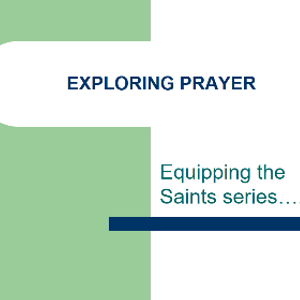Exploring Prayer - Mary Spencer - 26th November 2017