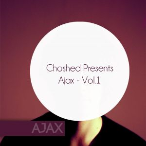 Choshed Presents: Ajax Vol 1 Mix