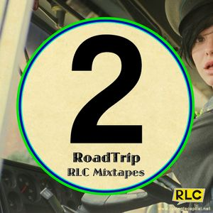 RLC Mixtape #2: Roadtrip