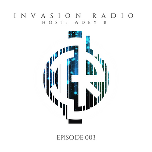 Adey B - Invasion Radio 003