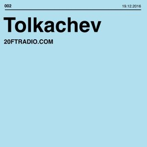 Stanislav Tolkachev @ 20ft Radio - 19/12/2016