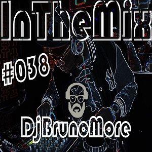 Programa In The Mix 038 - Dj Bruno More