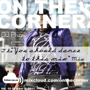 "On The Corner - ""DJ Phizzy says 'Dance'"" (10/5/2011)"