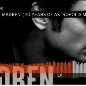 Madben - mix spécial 20 ans d'Astropolis