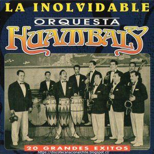 La Inolvidable Orquesta Huambaly. 20 Grandes Éxitos. 8 32272 2. Emi Odeón Chile. 1995. Chile
