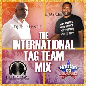 The International Tag Team Mix (DJ H Blendz & DJayCee)
