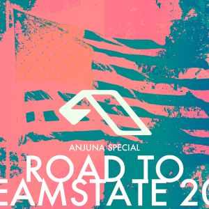 Road to Dreamstate 2017: Anjunabeats Special