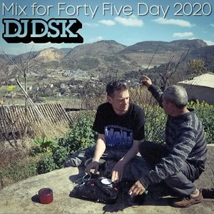 DJ DSK - mix for Forty Five Day 2020