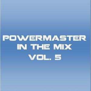 PowerMaster In The Mix Volume 5