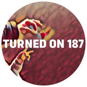 Turned On 187: Black Loops, Jovonn, MANIK, Nicholas, Keith Lorraine, Lrusse & Kraymon