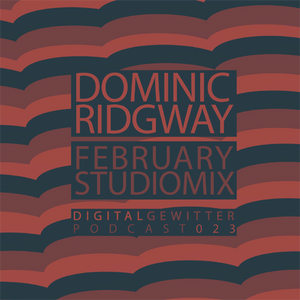 Dominic Ridgway - February Studiomix [dG-CAST023]