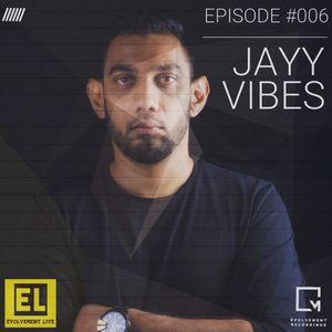 Evolvement Recordings presents EVOLVEMENT LIVE Episode 006 - Guest Mix by - JAYY VIBES