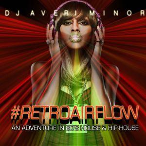 DJ Averi Minor - #RetroAirFlow