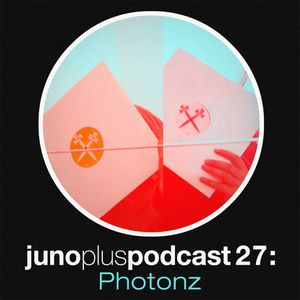 Juno Plus Podcast 27 - Photonz