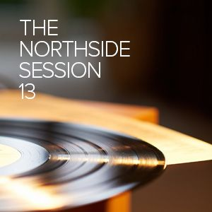 The Northside Session - Volume 13