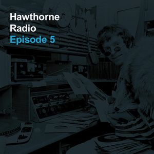 Hawthorne Radio Episode 5 (9/9/2013)