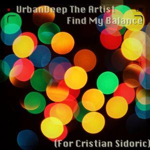 UrbanDeep The Artist - Find My Balance (For Cristian Sidoric)