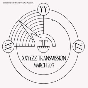 xxyyzz transmission episode 3 (march 2017)