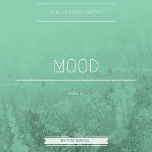 Chill & Mood  Mixtape Series:  MOOD SIDE A