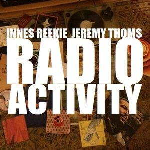 """RADIO ACTIVITY with JEREMY THOMS & INNES REEKIE - """"Trans Europe Express Part 2"""" (18/09/21)"""