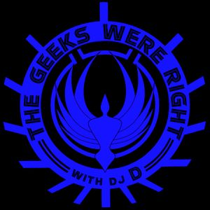 The Geeks Were Right with DJ D| 06.05.16 | 3p03.76vvr.kffp | 2 Hours