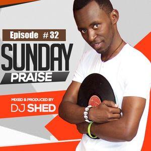 EP_32_SHED SUNDAY PRAISE_Whatsapp mix14th May