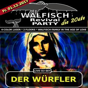 DER WÜRFLER@WALFISCH Revival Party (01.12.2017)