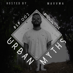 Urban Myths : EP 002 [07.06.2019] [Special mix for April+May]