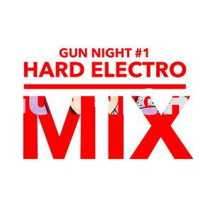 Gun Night #1 HARD ELECTRO MIX