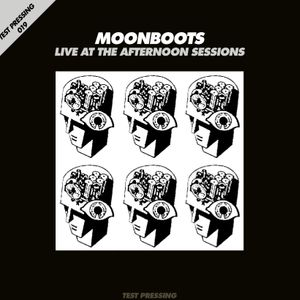 Test Pressing 019 / Moonboots / Live At The Afternoon Sessions