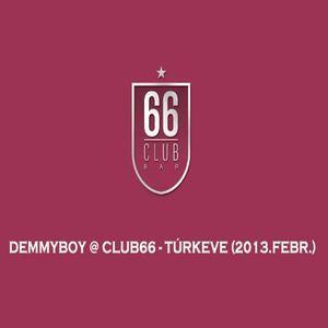 Demmyboy @ Club66 - Túrkeve (2013.Febr.)