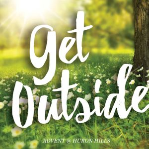 """Advent 2016: Get Outside, wk.4 - """"Accept the Gift"""""""