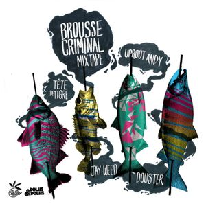 Dolus&Dolus and BeBup - Brousse Criminal Mixtape