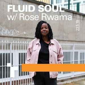 Fluid Soul with Rose - 23 May 2019