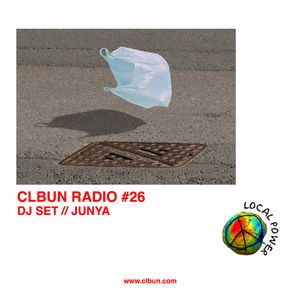 CLBUN RADIO #26 / DJ SET JUNYA